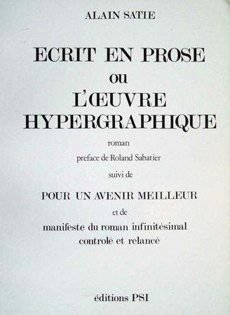 Alain Sati� : �crit en prose ou L'Œuvre hypergraphique
