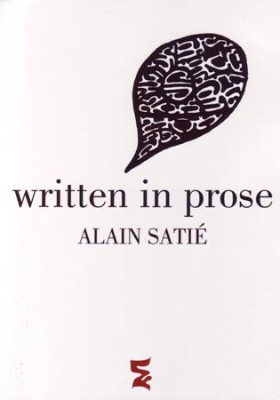 Alain Sati� : Written in prose